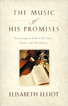 The Music of His Promises: Listening to God with Love, Trust, and Obedience by Elisabeth Elliot (2000-07-04) (Paperback)