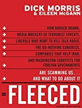 Fleeced: How Barack Obama, Media Mockery of Terrorist Threats, Liberals Who Want to Kill Talk Radio, the Do-Nothing Congress, Companies that Help ... Are Scamming Us...and What to Do About It