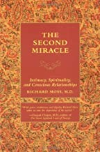 The Second Miracle: Intimacy, Spirituality, and Conscious Relationships (Paperback)