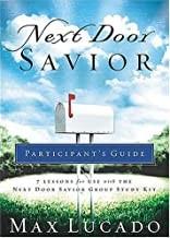 Next Door Savior Participants Guide (Lucado, Max) (Paperback)