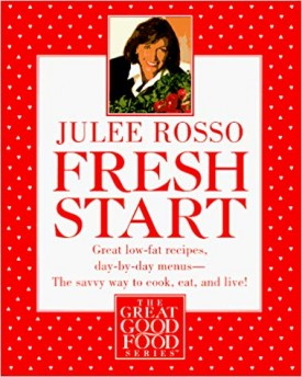 Fresh Start: Great Low-Fat Recipes, Day-by-Day Menus--The Savvy Way to Cook, Eat, and Live (The Great Good Food Series) (Paperback)