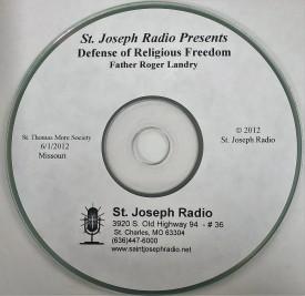 St. Joseph Radio Presents Defense of Religious Freedom Father Roger Landry (Educational CD)