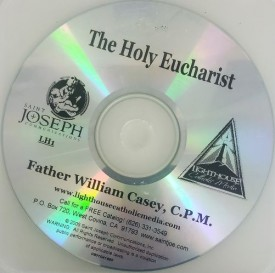 Fr. Bill Casey: The Holy Eucharist - Lighthouse Catholic Media (Educational CD)