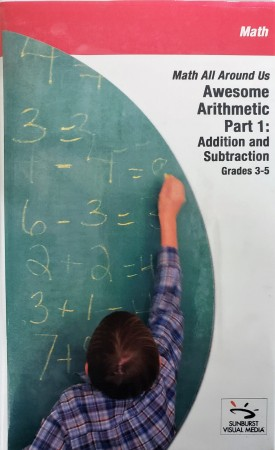 Sunburst Visual Media DVD & VHS Video Set: Math All Around Us Awesome Arithmetic Part 1: Addition and Subtraction (Grades 3-5) (DVD)