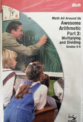 Sunburst Visual Media DVD & VHS Video Set: Math All Around Us Awesome Arithmetic Part 2: Multiplying and Dviding (Grades 3-5) (DVD)
