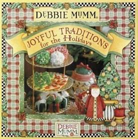 Debbie Mumms Joyful Traditions for the Holidays (Hardcover)