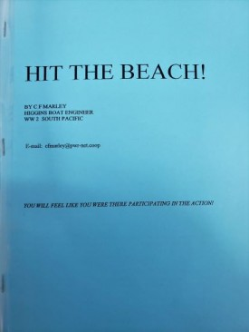 Hit The Beach! by CF Marley - Higgins Boat Engineer WW2 South Pacific (Staple-bound)