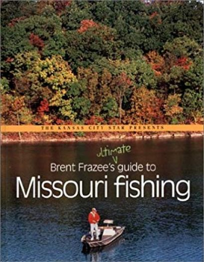 Brent Frazees Ultimate Guide to Missouri Fishing (Paperback)