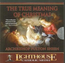 The True Meaning Of Christmas - Lighthouse Catholic Media (Educational CD)