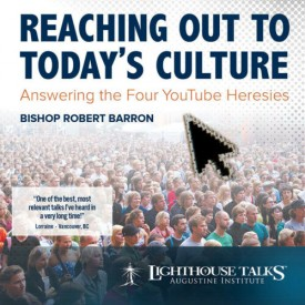 Reaching Out to Todays Culture - Answering the Four YouTube Heresies - Lighthouse Catholic Media (Educational CD)