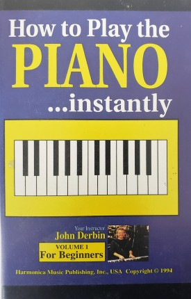 How to Play the Piano Instantly Volume 1 for Beginners Author: John Derbin (VHS)