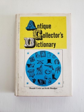 Antique Collector's Dictionary [Hardcover] Donald Cowie and Keith Henshaw (Hardcover)