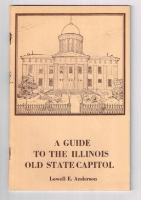A guide to the Illinois old state capitol (Paperback)