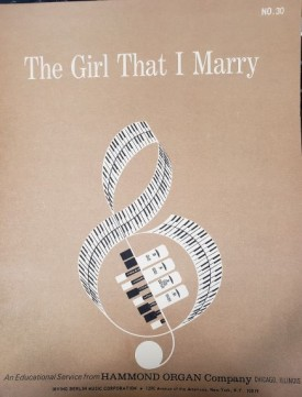 The Girl That I Marry (An Educational Service from Hammond Organ Company No. 30) (Vintage) (Sheet Music)