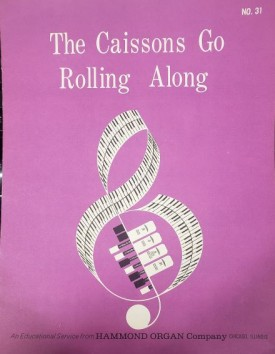 The Caissons Go Rolling Along (An Educational Service from Hammond Organ Company No. 31) (Vintage) (Sheet Music)