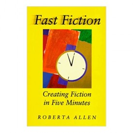 Fast Fiction: Creating Fiction in Five Minutes  (Hardcover)