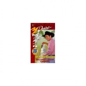 Cowboy Crashes A Wedding (Code Of The West) (Silhouette Desire , No 1153) (Paperback)