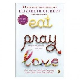Eat, Pray, Love: One Womans Search for Everything Across Italy, India, and Indonesia (Paperback)