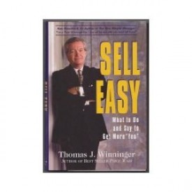 Sell Easy: What to Do and Say to Get More Yes (Hardcover)