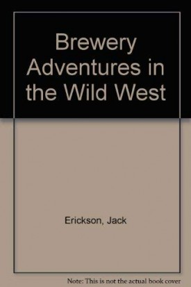 Brewery Adventures In the Wild West (Paperback)