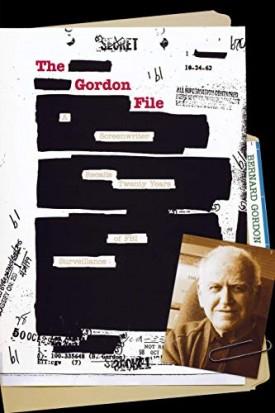 The Gordon File: A Screenwriter Recalls Twenty Years of FBI Surveillance [Paperback] Gordon, Bernard