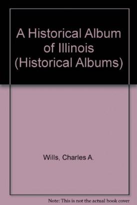 Historical Album Of Ill. (Pb) (Historical Albums) (Paperback)
