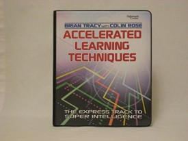 Accelerated Learning Techniques -- Brian Tracy with Colin Rose -- The Express Track to Super Intelligence (Audio Cassette)