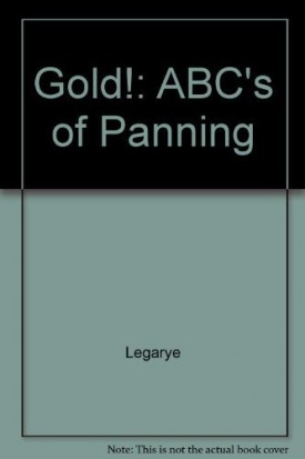 Gold ABCs of Panning (Prospecting and Treasure Hunting) (Paperback)