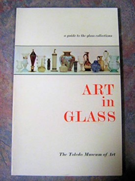 Art in Glass : A Guide to the Glass Collections, Toledo Museum of Art  (Paperback)