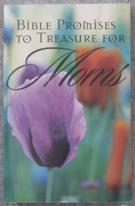 Bible Promises to Treasure for Moms: Inspiring Words for Every Occasion (Paperback)