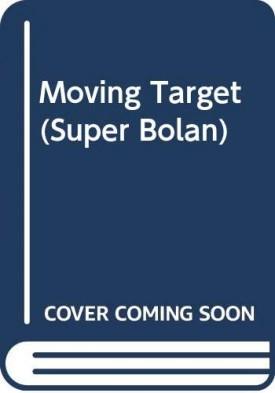 Moving Target (Super Bolan) [Jan 01, 1989] Pendleton, Don