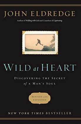 Wild at Heart Revised and Updated: Discovering the Secret of a Mans Soul (Paperback)