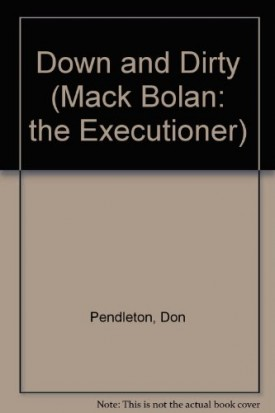 Down And Dirty  (The Executioner, No 136) [Mar 01, 1990] Pendleton