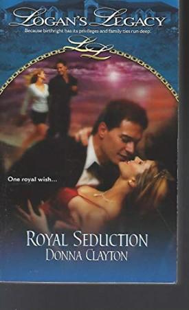 Royal Seduction (Logans Legacy) (Paperback)
