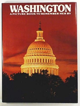 Washington D. C.: A Picture Book to Remember Her By (Hardcover)