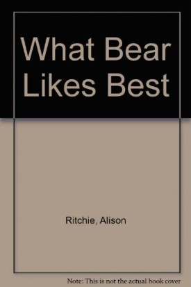 What Bear Likes Best [Paperback]