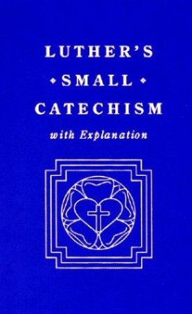 Luthers Small Catechism With Explanation (Hardcover)