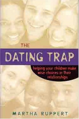 The Dating Trap: Helping Your Children Make Wise Choices in Their Relationshps (Paperback)