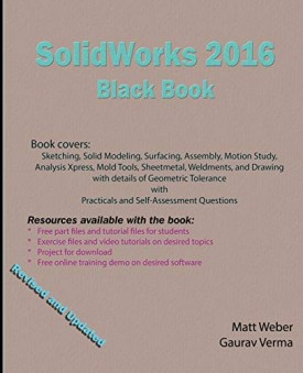SolidWorks 2016 Black Book [Paperback] Verma, Gaurav and Weber, Matt