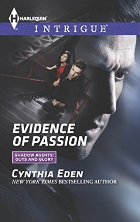 Evidence of Passion (Shadow Agents: Guts and Glory) (Mass Market Paperback)