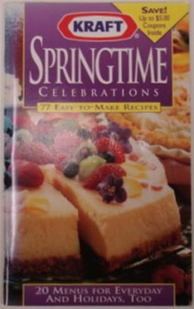 Kraft Springtime Celebrations: 77 Easy-to-Make Recipes; 20 Menus for Everyday and Holidays, Too (Cookbook Paperback)