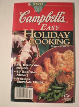 CAMPBELLS EASY HOLIDAY COOKING REVISED EDITION 55 DELICIOUS RECIPES* 17 EXCITING MENUS* HOLIDAY SURVIVAL GUIDE. BETTER YOUR HOME SERIES (Cookbook Paperback)
