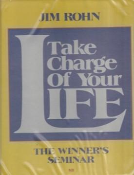 Take Charge of Your Life [Audio Cassette] [Jun 01, 1991] Rohn, Jim