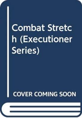 Combat Stretch (Executioner Series) [Jul 01, 1991] Pendleton