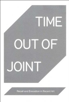 Time Out of Joint: Recall and Evocation in Recent Art (Whitney Museum of Amer...