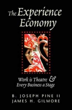 The Experience Economy: Work Is Theater & Every Business a Stage (Hardcover)