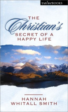 The Christian's Secret of a Happy Life (Value Book Ser.) (Paperback)