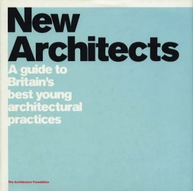 New Architects: A Guide to Britains Best Young Architectural Practices (Architecture Foundation) (Hardcover)