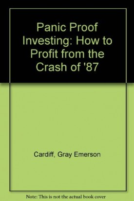 Panic Proof Investing: How to Profit from the Crash of '87 (Hardcover)