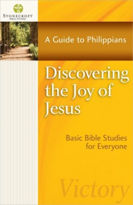 Discovering the Joy of Jesus: A Guide to Philippians (Stonecroft Bible Studies) (Paperback)